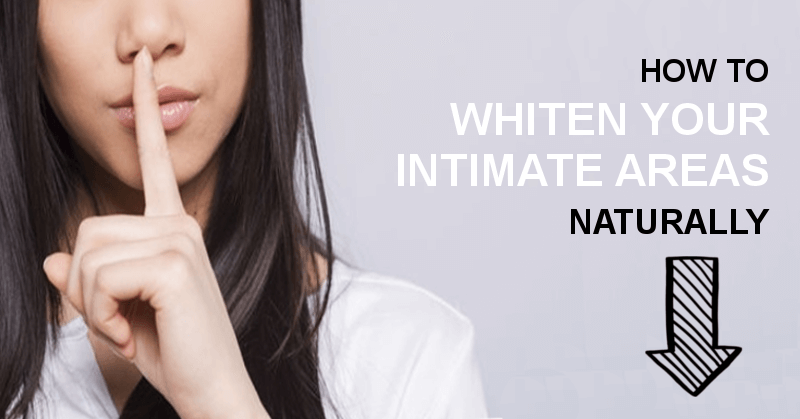 how to whiten intimate areas guide